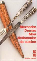 Encres vagabondes - Dictionnaire de cuisine alexandre dumas ...