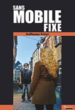 Guillaume GRIVET, Sans mobile fixe